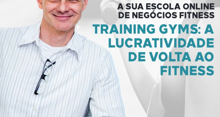 Training Gym: a lucratividade de volta ao fitness